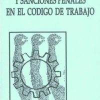 Lic. Carlos R. Salcedo C. – Las infracciones y sanciones penales en el código de trabajo